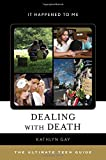 Dealing with Death: The Ultimate Teen Guide