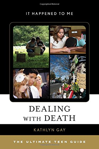 Download Dealing with Death: The Ultimate Teen Guide (It Happened to Me) pdf epub