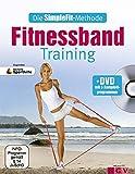 Die SimpleFit-Methode - Fitnessband-Training (Mit DVD): Zugunsten Deutsche Sporthilfe