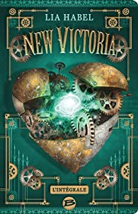 New Victoria : Intégrale par Lia Habel