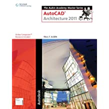 AutoCAD for Architecture 2011 Course Notes for Aubin's The Aubin Academy Master Series: AutoCAD® Architecture 2011