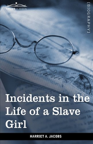 Incidents in the Life of a Slave Girl (Cosimo Classics Biography)