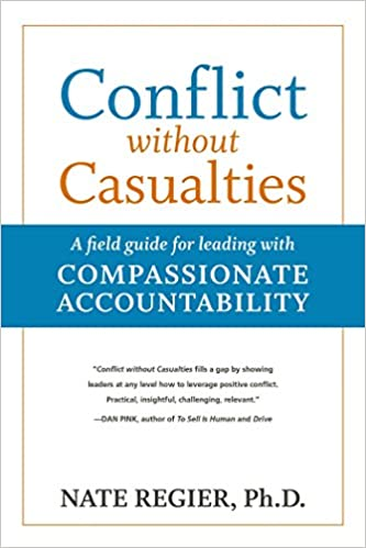 Conflict without Casualties: A Field Guide for Leading with Compassionate Accountability Image