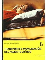 Trasporte y movilizacion del paciente critico / Mobilization and transport of critical patients by Pascual Brieba Del Rio (2010-05-30)