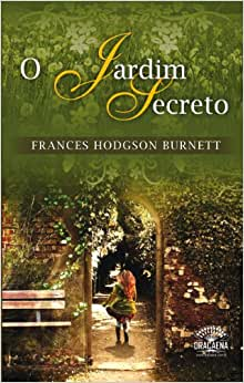 O Jardim Secreto: Frances Hodgson Burnett: Amazon.com.br