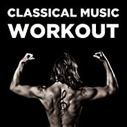 Classical Music Workout: 20 Songs for Exercise & Running