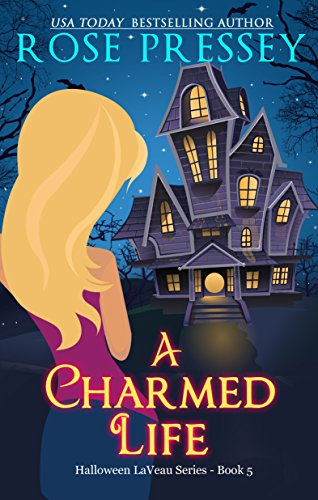 A Charmed Life: A Witch Cozy Mystery (The Halloween LaVeau Series Book 5) (Life Simple Charmed Stories)
