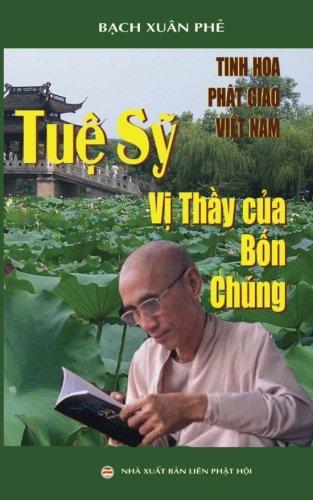 Tue Sy - Vi thay cua bon chung: Tinh hoa Phat giao Viet Nam (Vietnamese Edition)