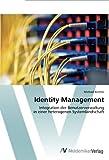 Identity Management: Integration der Benutzerverwaltung  in einer heterogenen Systemlandschaft
