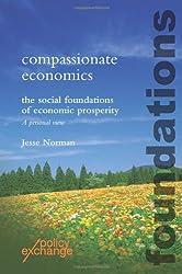 Compassionate Economics:  Rebuilding the Foundations of Prosperity