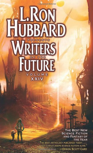 book cover of L Ron Hubbard Presents Writers of the Future Volume XXIV