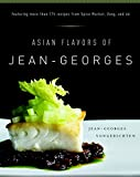 Jean-Georges Vongerichten, chef and owner of 18 restaurants around the world, pioneered Asian-fusion cuisine and cooks this food better than anyone on the planet. In Asian Flavors of Jean-Georges, he presents dozens of recipes for repr...