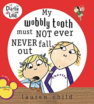 book cover of My Wobbly Tooth Must Not Ever Never Fall Out