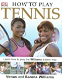 How to Play Tennis, Venus Williams and Serena Williams, 0756605822