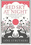 img - for Red Sky at Night: The Book of Lost Country Wisdom by Jane Struthers (3-Sep-2009) Hardcover book / textbook / text book