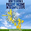 How to Grow a Passive Income in 20 Simple Steps: How to Make Money Online, Book 1 Audiobook by Montina