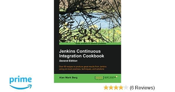 Jenkins Continuous Integration Cookbook Second Edition Alan Mark
