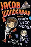 Jacob Wonderbar and the Cosmic Space Kapow, Nathan Bransford, 0803735375