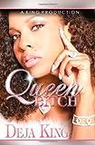 Queen Bitch: Part 4 (Bitch Series)