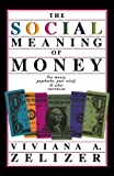 The Social Meaning of Money, Viviana A. Zelizer, 0465078923