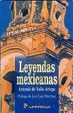 Leyendas Mexicanas, Artemio De Valle-Arizpe, 968527052X