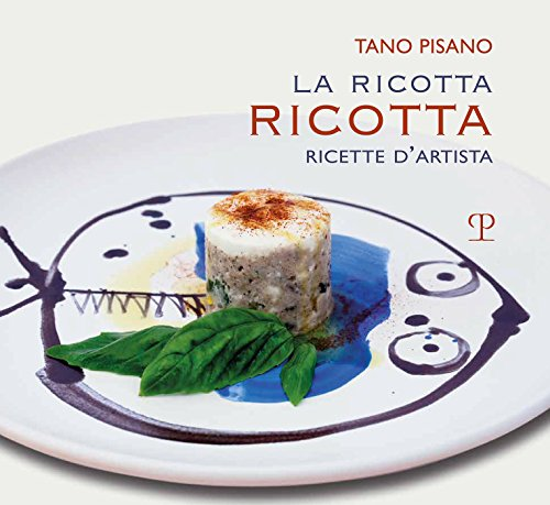 La ricotta ricotta: Ricette d'artista (Italian Edition) (Ricotta Italian)