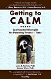 img - for Getting to Calm: Cool-Headed Strategies for Parenting Tweens + Teens book / textbook / text book