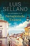 Portugiesische Tränen: Roman - Ein Lissabon-Krimi (Portugal-Krimis, Band 3)