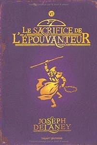 """Afficher """"L'Apprenti-épouvanteur n° 6<br /> Le Sacrifice de l'épouvanteur"""""""