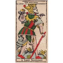 A Tarot Travelogue: An Introductory Course in the Art of Magic, and a Tour by Astral Projection Through the First Five Tarot Cards