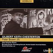 Die falsche Form (Pater Brown 8) | Gilbert Keith Chesterton