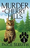Murder in Cherry Hills (Cozy Cat Caper Mystery) (Volume 1) by  Paige Sleuth in stock, buy online here