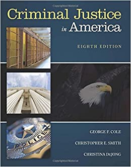 Criminal Justice in America by Cole, George F., Smith, Christopher E., DeJong, Christina (January 1, 2015)