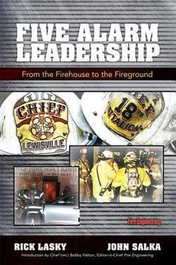 Rick Lasky: Five Alarm Leadership : From Firehouse to Fireground (Hardcover); 2013 Edition