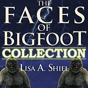 The Faces of Bigfoot Collection Audiobook