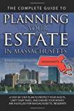 The Complete Guide to Planning Your Estate in Massachusetts, Linda C. Ashar, 1601384394