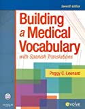 Building a Medical Vocabulary with Spanish Translations 9781416057062