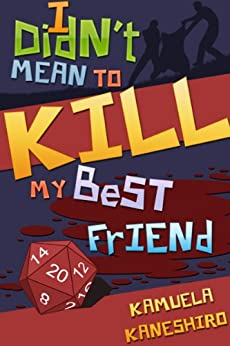 I Didn't Mean to Kill My Best Friend (English Edition) de [Kaneshiro, Kamuela]
