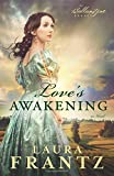 Love's Awakening: A Novel (The Ballantyne Legacy) (Volume 2)