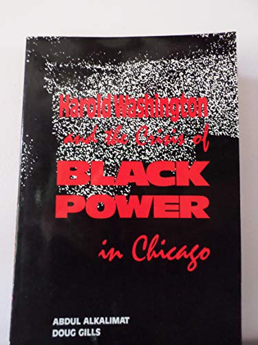 Books : Black Power in Chicago: Harold Washington and the Crisis of the Black Middle Class : Mass Protest