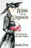 img - for Reina de la Elegancia: Las 33 claves de toda mujer elegante (Spanish Edition) book / textbook / text book