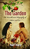 THE GARDEN: The Unauthorized Biography of Adam and Eve