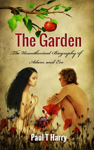 Book: THE GARDEN - The Unauthorized Biography of Adam and Eve by Paul T. Harry