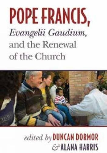 Read Online Pope Francis, Evangelii Gaudium, and the Renewal of the Church pdf epub