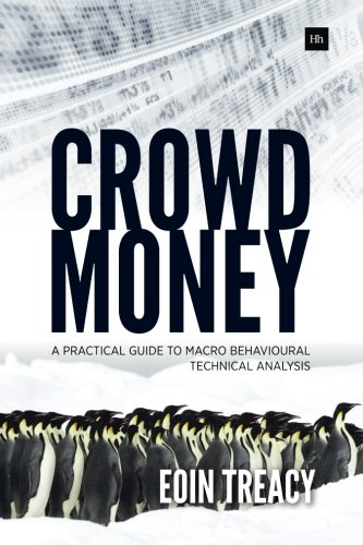Crowd Money: A Practical Guide to Macro Behavioural Technical Analysis Pdf