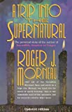 A Trip into the Supernatural, Roger J. Morneau, 0828001383