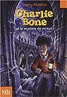 Charlie Bone, Tome 1 : Charlie Bone et le mystère de minuit par Nimmo