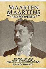 Maarten Maartens: Rediscovered by John Schwartz (2015-08-03) Hardcover