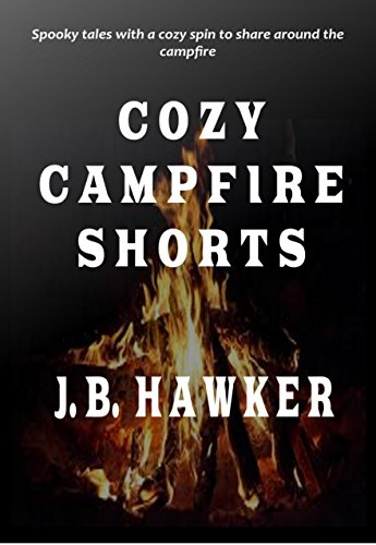 Cozy Campfire Shorts: Spooky Tales with a Cozy Spin to Share Around the Campfire