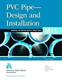 img - for PVC Pipe Design and Installation (M23): AWWA Manual of Practice (Awwa Manual, M23) book / textbook / text book
